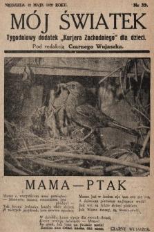 """Mój Światek : tygodniowy dodatek """"Kurjera Zachodniego"""" dla dzieci. 1935, nr39"""