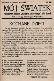 """Mój Światek : tygodniowy dodatek """"Kurjera Zachodniego"""" dla dzieci. 1935, nr44"""