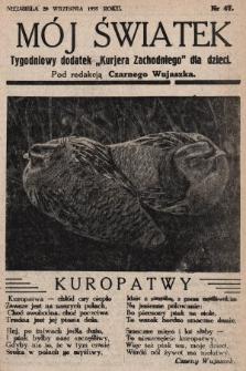 """Mój Światek : tygodniowy dodatek """"Kurjera Zachodniego"""" dla dzieci. 1935, nr47"""