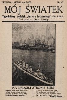 """Mój Światek : tygodniowy dodatek """"Kurjera Zachodniego"""" dla dzieci. 1936, nr67"""