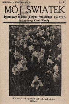 """Mój Światek : tygodniowy dodatek """"Kurjera Zachodniego"""" dla dzieci. 1936, nr75"""
