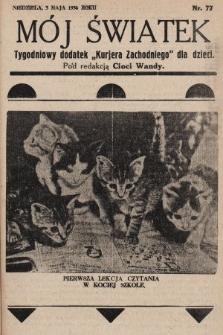 """Mój Światek : tygodniowy dodatek """"Kurjera Zachodniego"""" dla dzieci. 1936, nr77"""