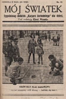 """Mój Światek : tygodniowy dodatek """"Kurjera Zachodniego"""" dla dzieci. 1936, nr81"""