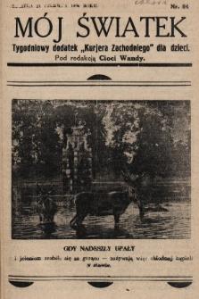 """Mój Światek : tygodniowy dodatek """"Kurjera Zachodniego"""" dla dzieci. 1936, nr84"""