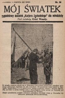 """Mój Światek : tygodniowy dodatek """"Kurjera Zachodniego"""" dla dzieci. 1936/1937, nr36"""