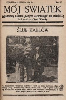 """Mój Światek : tygodniowy dodatek """"Kurjera Zachodniego"""" dla dzieci. 1936/1937, nr37"""