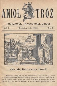 Anioł Stróż : przyjaciel i nauczyciel dzieci. 1900, nr2