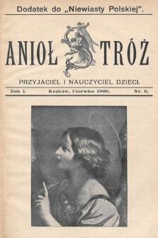 Anioł Stróż : przyjaciel i nauczyciel dzieci. 1900, nr6