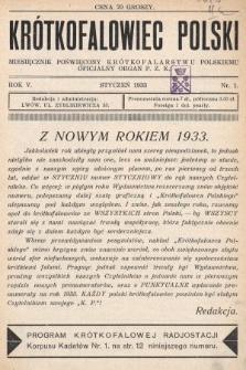 Krótkofalowiec Polski : miesięcznik poświęcony krótkofalarstwu polskiemu : oficjalny organ P.Z.K. 1933, nr1