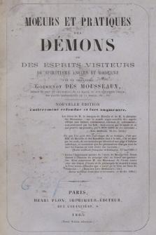 Moeurs et pratiques des démons ou Des esprits visiteurs, du spiritisme ancien et moderne