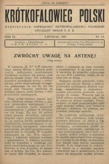 Krótkofalowiec Polski : miesięcznik poświęcony krótkofalarstwu polskiemu : oficjalny organ P.Z.K. 1937, nr11