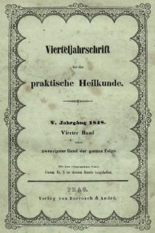 Vierteljahrschrift für die Praktische Heilkunde. Jg.5, 1848, Bd. 4