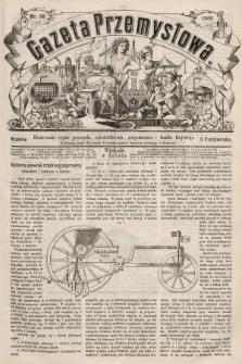 Gazeta Przemysłowa : ilustrowany organ przemysłu, rękodzielnictwa, gospodarstwa i handlu krajowego. 1866, nr36