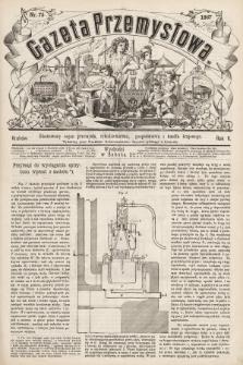 Gazeta Przemysłowa : ilustrowany organ przemysłu, rękodzielnictwa, gospodarstwa i handlu krajowego. 1867, nr75
