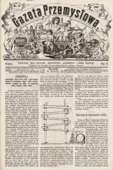Gazeta Przemysłowa : ilustrowany organ przemysłu, rękodzielnictwa, gospodarstwa i handlu krajowego. 1867, nr76