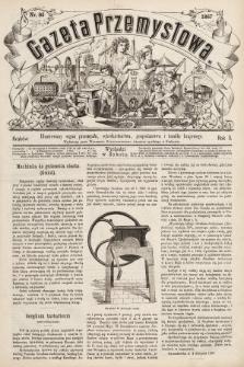 Gazeta Przemysłowa : ilustrowany organ przemysłu, rękodzielnictwa, gospodarstwa i handlu krajowego. 1867, nr85