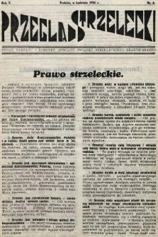 Przegląd Strzelecki : organ Zarządu i Komendy Powiatu Związku Strzeleckiego Kraków - Miasto. 1934, nr 4
