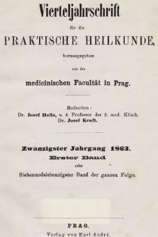 Vierteljahrschrift für die Praktische Heilkunde. Jg.20, 1863, Bd. 1
