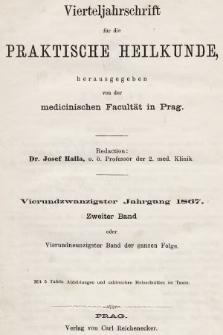 Vierteljahrschrift für die Praktische Heilkunde. Jg.24, 1867, Bd. 2