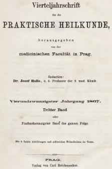 Vierteljahrschrift für die Praktische Heilkunde. Jg.24, 1867, Bd. 3