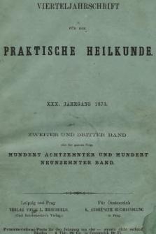 Vierteljahrschrift für die Praktische Heilkunde. Jg.30, 1873, Bd. 2-3