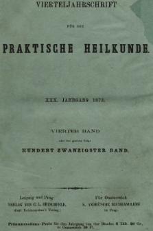 Vierteljahrschrift für die Praktische Heilkunde. Jg.30, 1873, Bd. 4