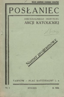 Posłaniec Diecezjalnego Instytutu Akcji Katolickiej. 1936, nr1