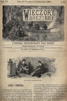 Wieczory Rodzinne : tygodnik illustrowany dla dzieci. R. 7, 1886, nr40
