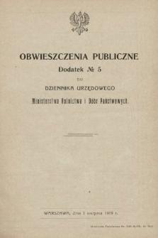 Obwieszczenia Publiczne : dodatek nr ... do Dziennika Urzędowego Ministerstwa Rolnictwa i Dóbr Państwowych. 1919, nr5