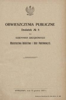 Obwieszczenia Publiczne : dodatek nr ... do Dziennika Urzędowego Ministerstwa Rolnictwa i Dóbr Państwowych. 1919, nr8