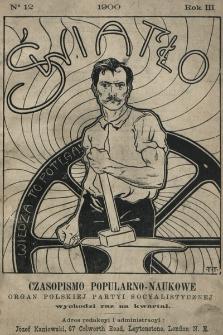 Światło : czasopismo popularno-naukowe : organ Polskiej Partyi Socyalistycznej. 1900, nr12