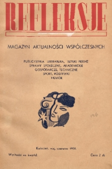 Refleksje : magazyn aktualności współczesnych : publicystyka, literatura, sztuki piekne, sprawy społeczne, akademickie, gospodarcze, techniczne, sport, rozrywki, humor. 1938, nr1