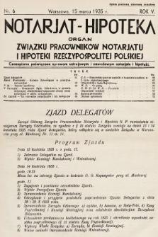 Notarjat-Hipoteka : organ Związku Pracowników Notarjatu i Hipoteki Rzeczypospolitej Polskiej : czasopismo poświęcone sprawom ustrojowym i zawodowym notarjatu i hipoteki. 1935, nr6