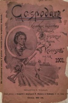 """""""Gospodarz"""" : ilustrowany kalendarz Wydawnictwa Groszowego imienia Tadeusza Kościuszki na rok zwyczajny 1901"""