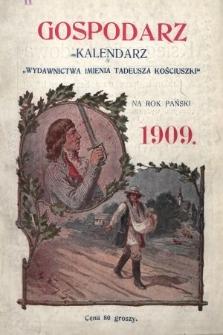 """Gospodarz : kalendarz """"Wydawnictwa im. Tadeusza Kościuszki"""" na rok Pański 1909"""