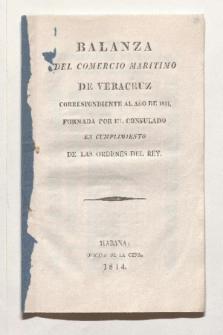 Balanza del comercio maritimo de Veracruz correspondiente al año de 1811 [...] (Drucktitel)