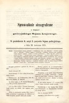 [Kadencja III, sesja VI, pos. 9] Sprawozdanie Stenograficzne z Rozpraw Galicyjskiego Sejmu Krajowego. 9. Posiedzenie 6. Sesyi 3. Peryodu Sejmu Galicyjskiego