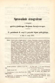 [Kadencja III, sesja VI, pos. 11] Sprawozdanie Stenograficzne z Rozpraw Galicyjskiego Sejmu Krajowego. 11. Posiedzenie 6. Sesyi 3. Peryodu Sejmu Galicyjskiego