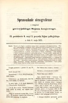[Kadencja III, sesja VI, pos. 13] Sprawozdanie Stenograficzne z Rozpraw Galicyjskiego Sejmu Krajowego. 13. Posiedzenie 6. Sesyi 3. Peryodu Sejmu Galicyjskiego