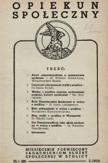 Opiekun Społeczny : miesięcznik poświęcony zagadnieniom służby społecznej w stolicy. 1939, nr1