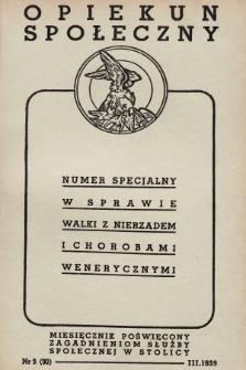 Opiekun Społeczny : miesięcznik poświęcony zagadnieniom służby społecznej w stolicy. 1939, nr3