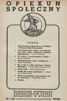Opiekun Społeczny : miesięcznik poświęcony zagadnieniom służby społecznej w stolicy. 1939, nr7