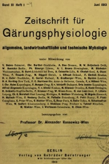 Zeitschrift für Gärungsphysiologie, Allgemeine, Landwirtsschaftliche und Technische Mykologie. Bd.3, 1913 [całość]