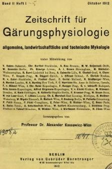 Zeitschrift für Gärungsphysiologie, Allgemeine, Landwirtsschaftliche und Technische Mykologie. Bd.2, 1912, Heft1
