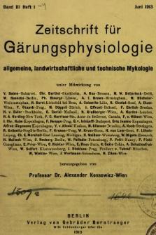 Zeitschrift für Gärungsphysiologie, Allgemeine, Landwirtsschaftliche und Technische Mykologie. Bd.3, 1913, Heft1