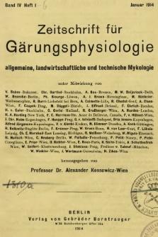 Zeitschrift für Gärungsphysiologie, Allgemeine, Landwirtsschaftliche und Technische Mykologie. Bd.4, 1914, Heft1