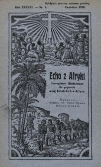 Echo z Afryki : katolickie pismo miesięczne dla poparcia działalności misyjnej w Afryce. 1930, nr6