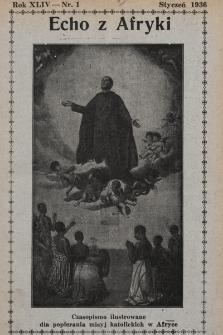 Echo z Afryki : katolickie pismo miesięczne dla poparcia działalności misyjnej w Afryce. 1936, nr1