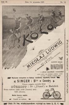 Koło : pismo fachowe poświęcone sportowi kołowemu : organ urzędowy Lwowskiego K. C. i Krakowskiego K. C., O. K. S. Lwowskiego i innych. R. 3, 1897, nr18