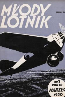 Młody Lotnik : miesięcznik lotniczy : poświęcony wszczególności sportowi ipracy młodzieży. 1930, nr3